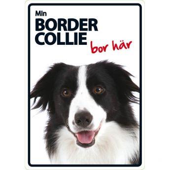 """Lemmikkikyltti """"Min border collie bor här"""""""