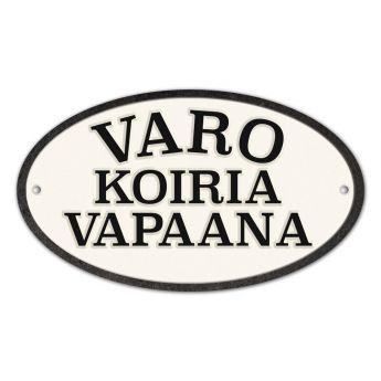 Magnet&Steel Valurautakyltti ovaali Varo Koiria Vapaana (16 cm)**