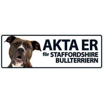 """MS-kyltti """"Akta er för staffordshire bullterrier"""""""