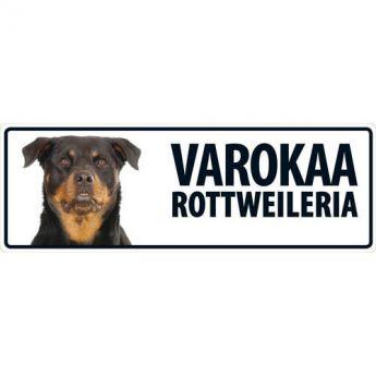"""Lemmikkikyltti """"Varokaa rottweileria"""""""